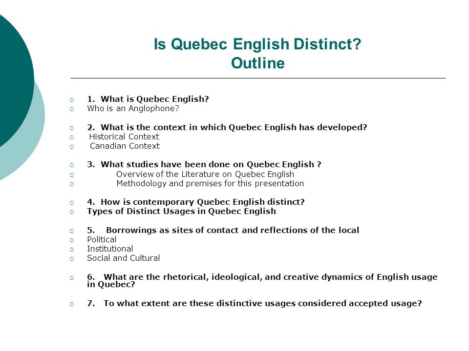 Is Quebec English Distinct? Outline 1. What is Quebec English? Who is an Anglophone? 2. What is the context in which Quebec English has developed? His