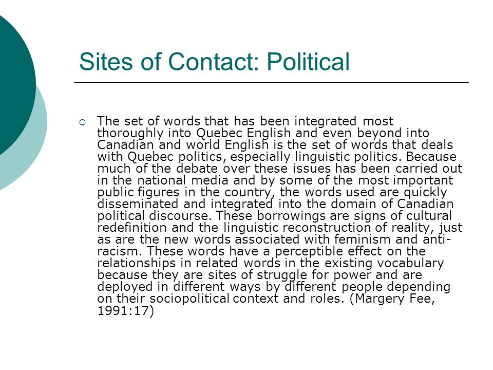 Sites of Contact: Political The set of words that has been integrated most thoroughly into Quebec English and even beyond into Canadian and world Engl