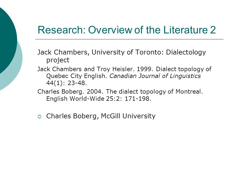 Research: Overview of the Literature 2 Jack Chambers, University of Toronto: Dialectology project Jack Chambers and Troy Heisler. 1999. Dialect topolo