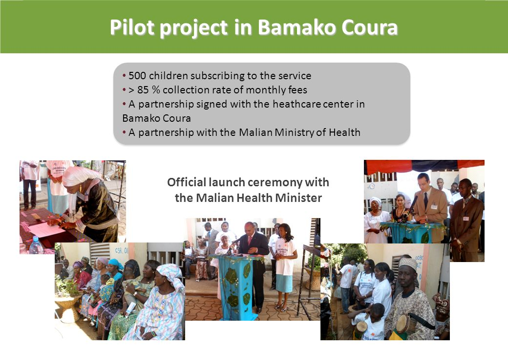 Projet pilote à Bamako Coura Projet pilote à Bamako Coura Pilot project in Bamako Coura 500 children subscribing to the service > 85 % collection rate