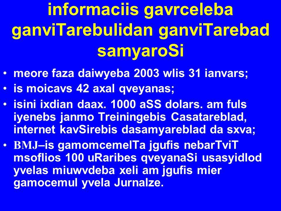 informaciis gavrceleba ganviTarebulidan ganviTarebad samyaroSi meore faza daiwyeba 2003 wlis 31 ianvars; is moicavs 42 axal qveyanas; isini ixdian daa