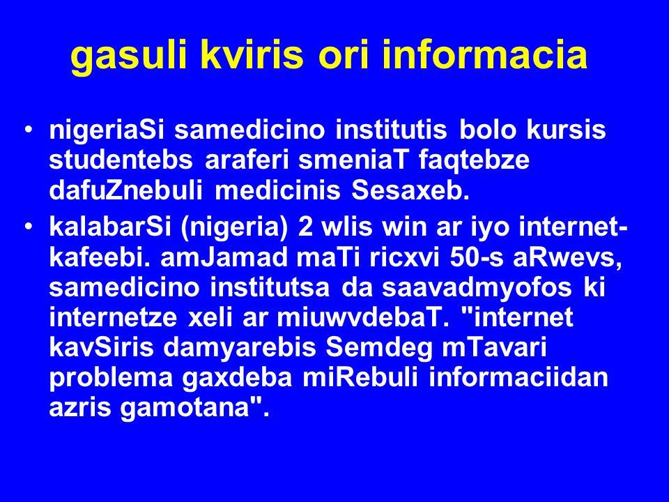 gasuli kviris ori informacia nigeriaSi samedicino institutis bolo kursis studentebs araferi smeniaT faqtebze dafuZnebuli medicinis Sesaxeb. kalabarSi
