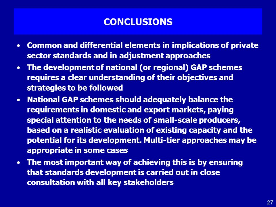 27 CONCLUSIONS Common and differential elements in implications of private sector standards and in adjustment approaches The development of national (
