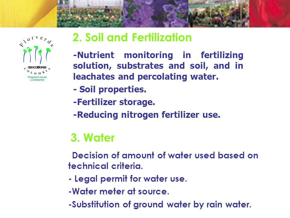 2. Soil and Fertilization -Nutrient monitoring in fertilizing solution, substrates and soil, and in leachates and percolating water. - Soil properties