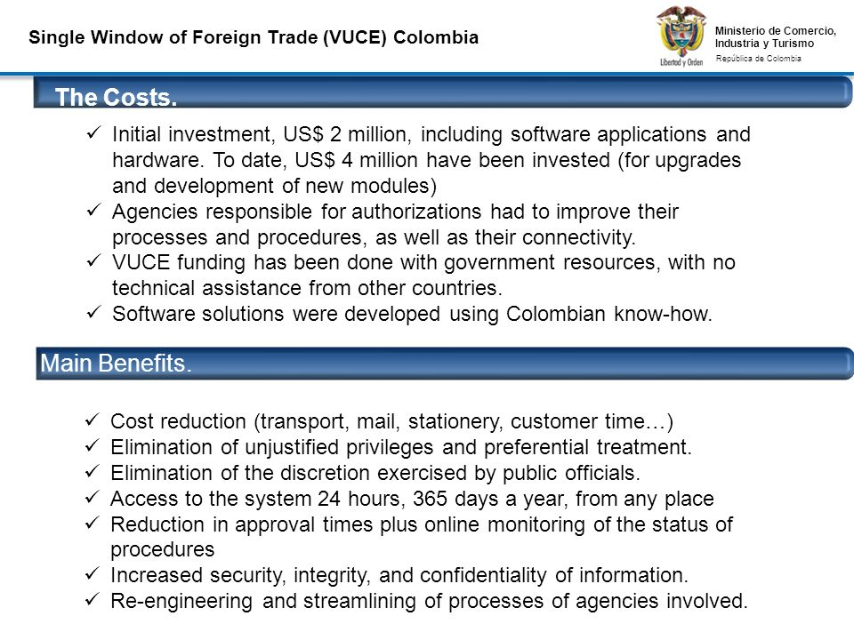 Ministerio de Comercio, Industria y Turismo República de Colombia Ministerio de Comercio, Industria y Turismo República de Colombia The Costs. Conexio