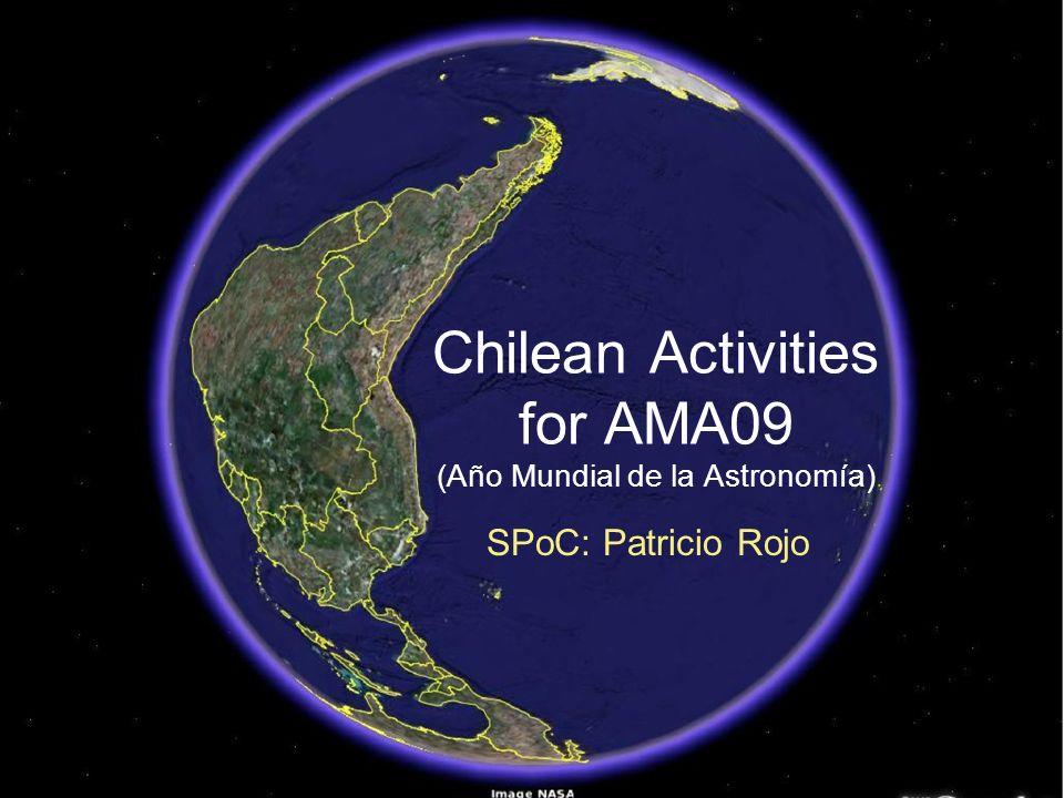 Chilean Activities for AMA09 (Año Mundial de la Astronomía) SPoC: Patricio Rojo