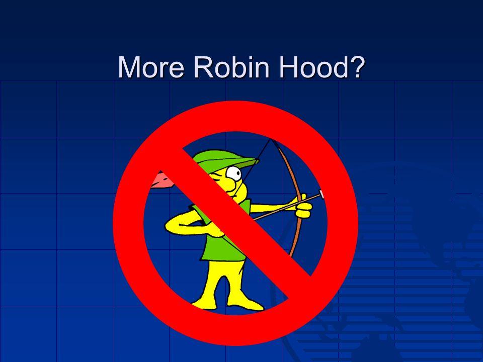 More Robin Hood?