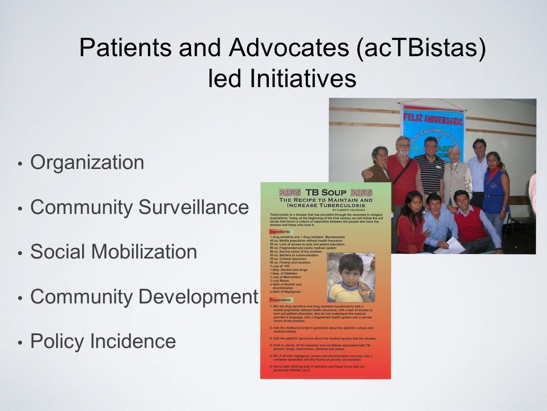 Patients and Advocates (acTBistas) led Initiatives Organización Comunitaria: Existe una gran organización de comunidades de base.