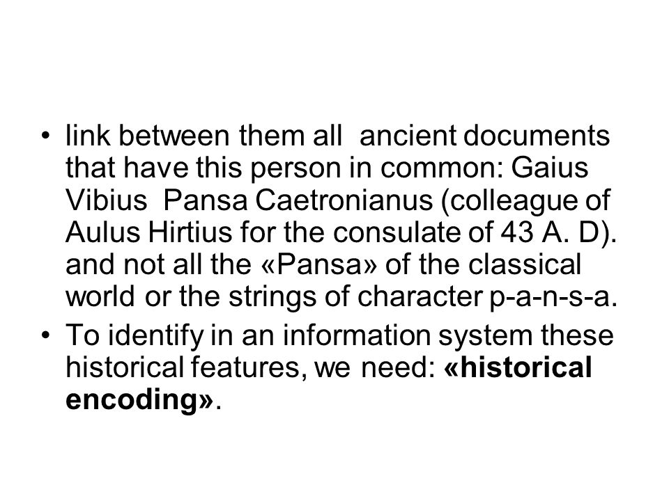 link between them all ancient documents that have this person in common: Gaius Vibius Pansa Caetronianus (colleague of Aulus Hirtius for the consulate