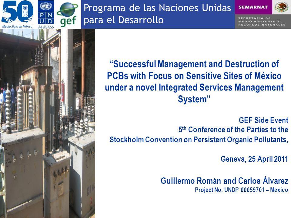Programa de las Naciones Unidas para el Desarrollo Successful Management and Destruction of PCBs with Focus on Sensitive Sites of México under a novel