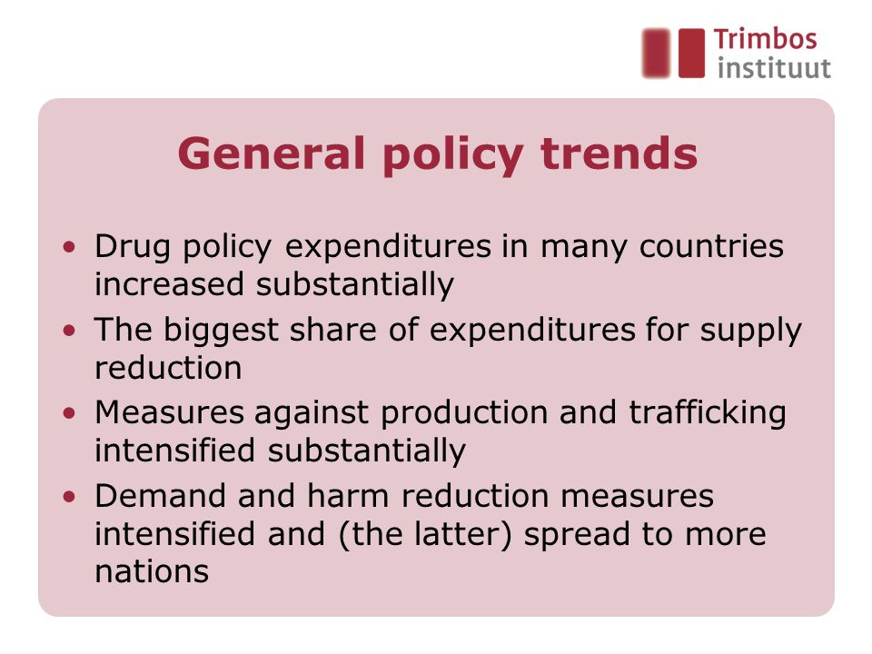 Drug policy expenditures in four countries Total drug policy expenditures Demand reduction Supply reduction Hungary 200022million4 million 1 16 million Hungary 200740million7million 1 30 million Czech Republic 2002 7 million 2 6 million1 million 3 Czech Republic 2006 13 million 2 7 million6 million 3 United States 2004 4 $13 billion$5 billion$7 million United States 2006 4 $12 billion$5 million$8 billion The Netherlands2,185 million540 million 5 1,646 million