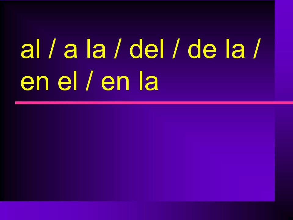 Yo voy _______ parque. ala la delde la en elen la to the of the in the
