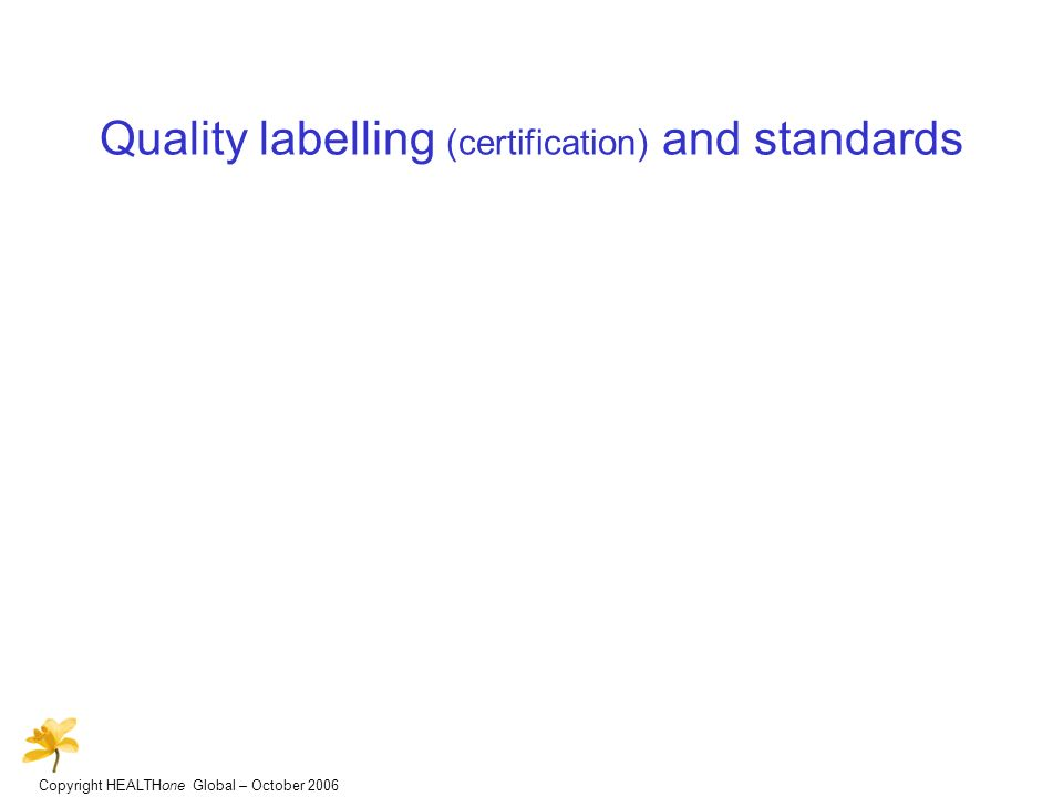 Quality labelling (certification) and standards