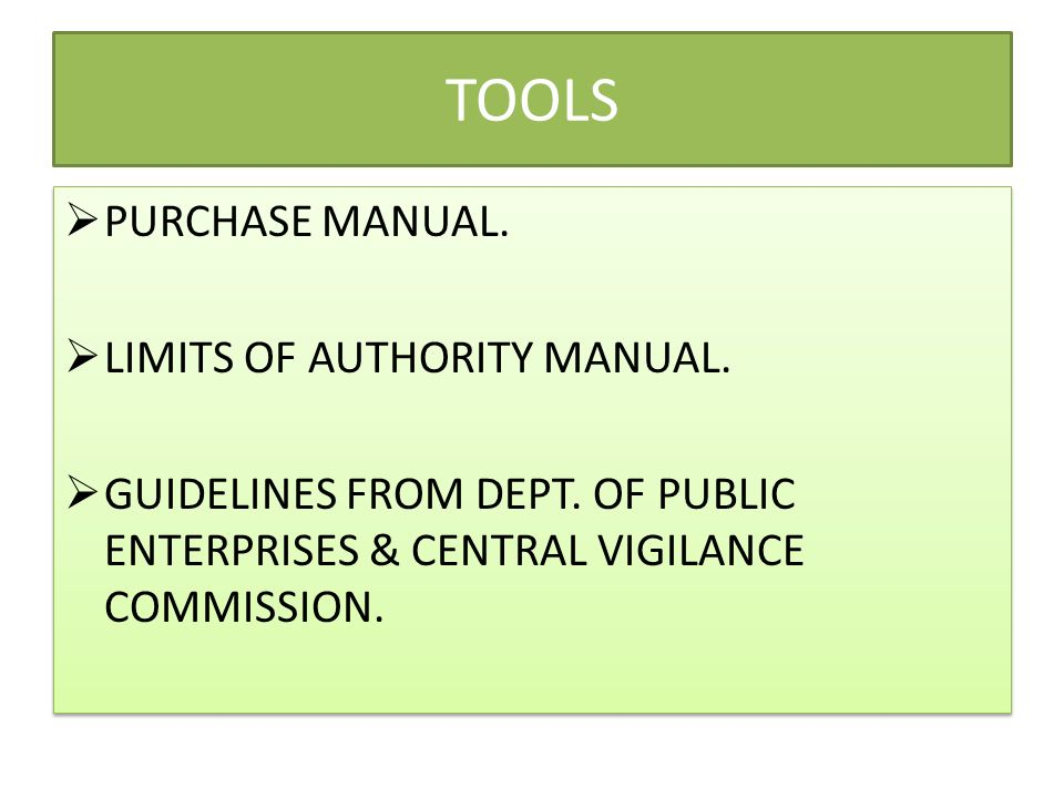 TOOLS PURCHASE MANUAL. LIMITS OF AUTHORITY MANUAL.