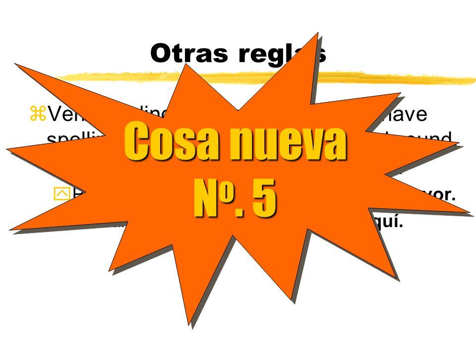 Otras reglas Stem-changing verbs follow the same rules: Contar (o ue) ; Cuente(n) los cocos. Encender (e ie) ; Encienda(n) la luz. Seguir (e i) ; Siga