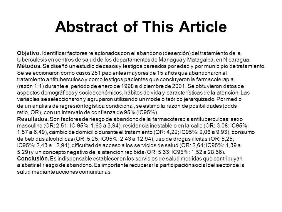 Abstract of This Article Objetivo. Identificar factores relacionados con el abandono (deserción) del tratamiento de la tuberculosis en centros de salu
