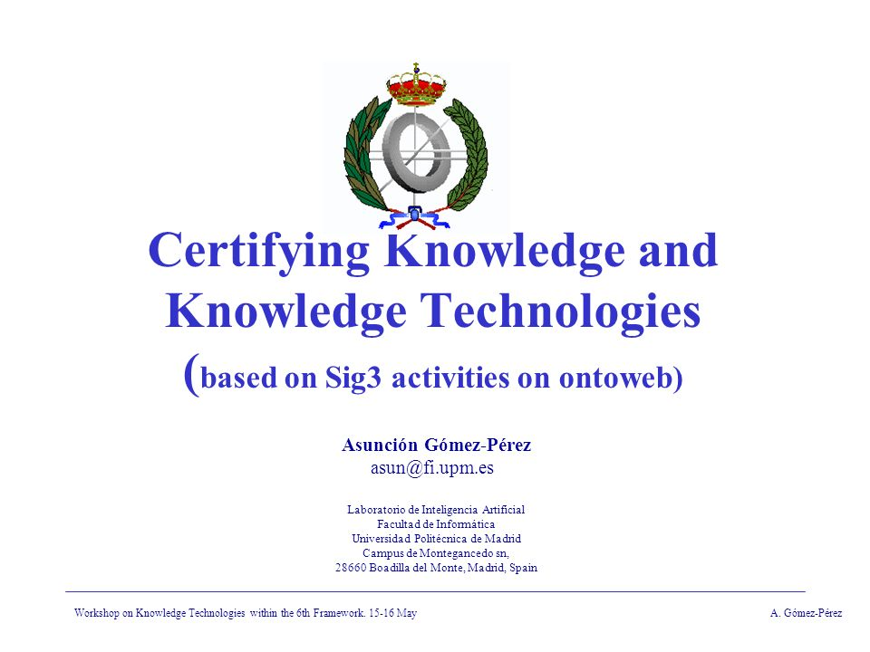 Workshop on Knowledge Technologies within the 6th Framework.