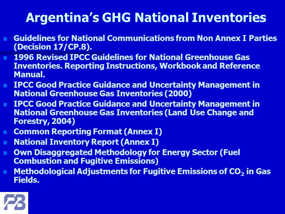GHG Inventory Work Team Composition – –Fundación Bariloche – Coordination – Energy Sector – –CNEA – Industrial Processes and Solvents.