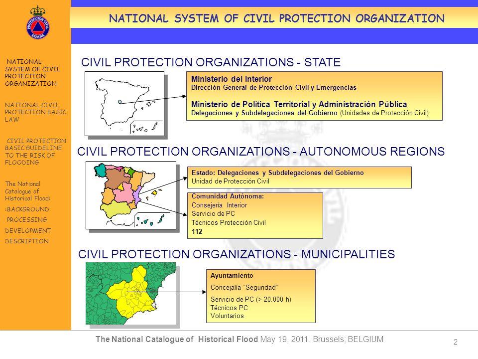 2 Estado: Delegaciones y Subdelegaciones del Gobierno Unidad de Protección Civil Comunidad Autónoma: Consejería Interior Servicio de PC Técnicos Prote