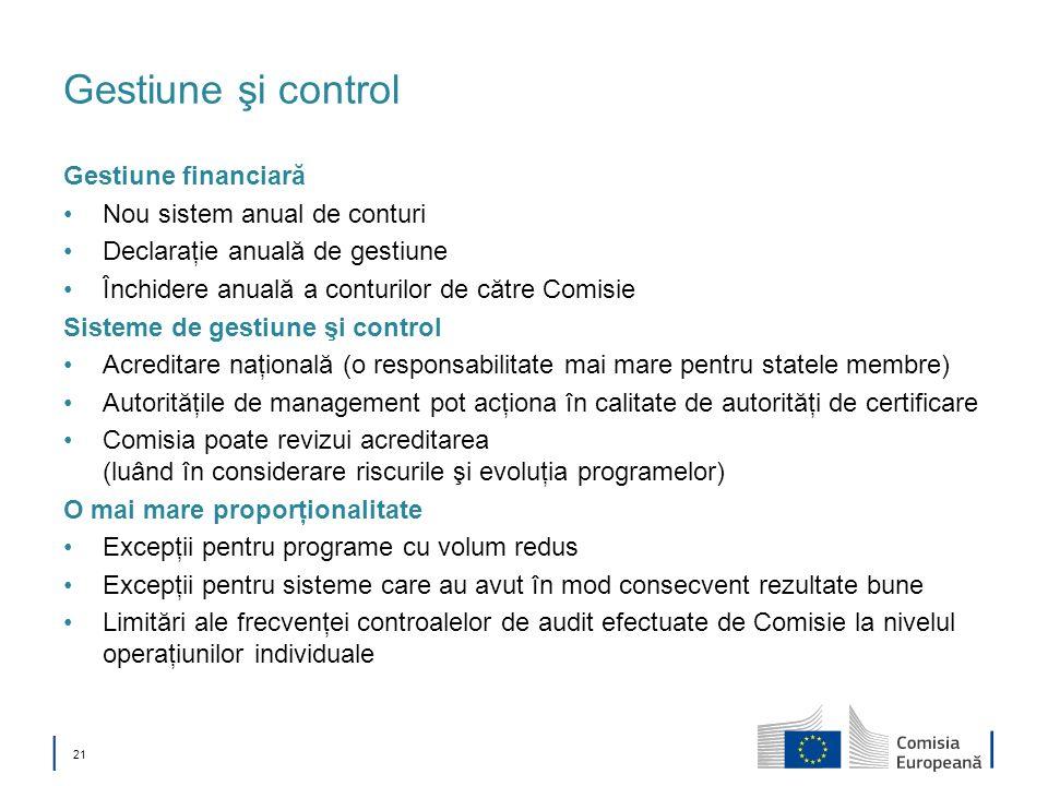 21 Gestiune şi control Gestiune financiară Nou sistem anual de conturi Declaraţie anuală de gestiune Închidere anuală a conturilor de către Comisie Si