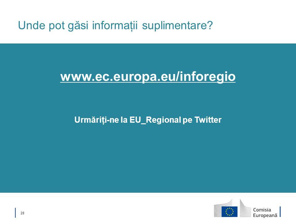 28 Unde pot găsi informaţii suplimentare? Urmăriţi-ne la EU_Regional pe Twitter www.ec.europa.eu/inforegio