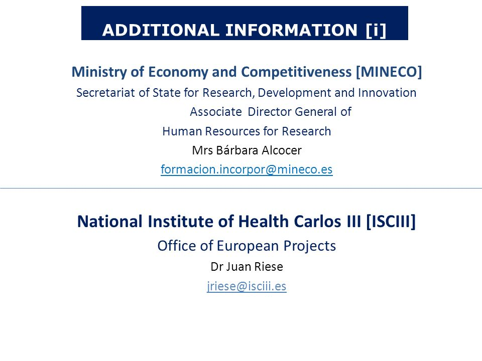ADDITIONAL INFORMATION [i] Ministry of Economy and Competitiveness [MINECO] Secretariat of State for Research, Development and Innovation Associate Di