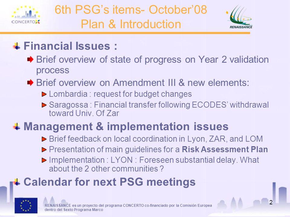 RENAISSANCE es un proyecto del programa CONCERTO co-financiado por la Comisión Europea dentro del Sexto Programa Marco 2 6th PSGs items- October08 Pla