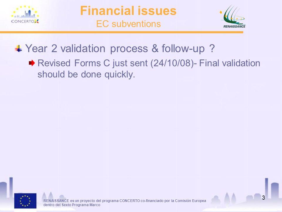 RENAISSANCE es un proyecto del programa CONCERTO co-financiado por la Comisión Europea dentro del Sexto Programa Marco 3 Financial issues EC subventio
