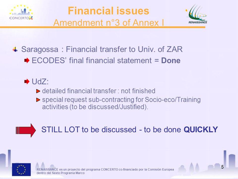 RENAISSANCE es un proyecto del programa CONCERTO co-financiado por la Comisión Europea dentro del Sexto Programa Marco 5 Financial issues Amendment n°
