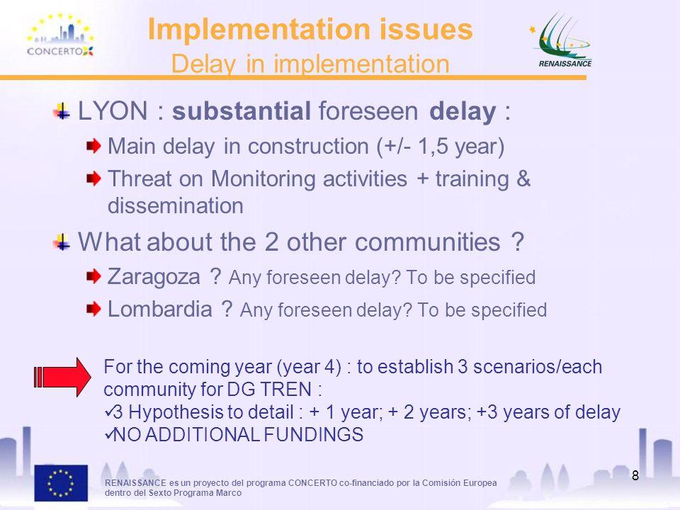 RENAISSANCE es un proyecto del programa CONCERTO co-financiado por la Comisión Europea dentro del Sexto Programa Marco 8 Implementation issues Delay i