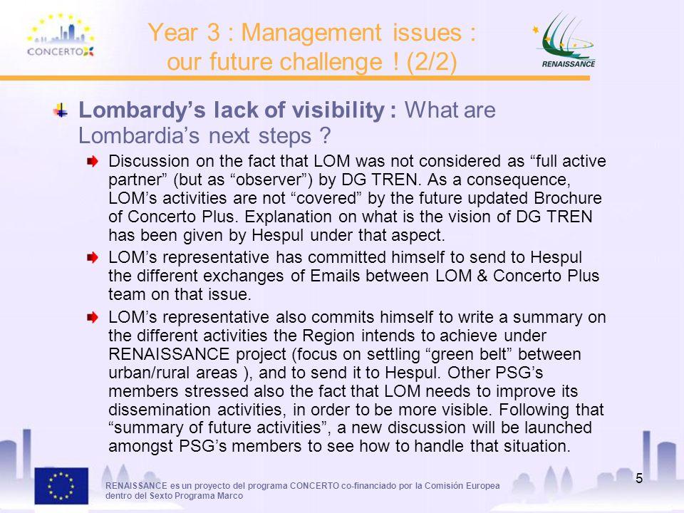 RENAISSANCE es un proyecto del programa CONCERTO co-financiado por la Comisión Europea dentro del Sexto Programa Marco 5 Lombardys lack of visibility : What are Lombardias next steps .