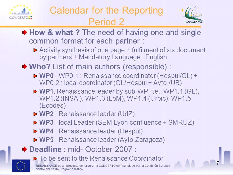 RENAISSANCE es un proyecto del programa CONCERTO co-financiado por la Comisión Europea dentro del Sexto Programa Marco 7 How & what .