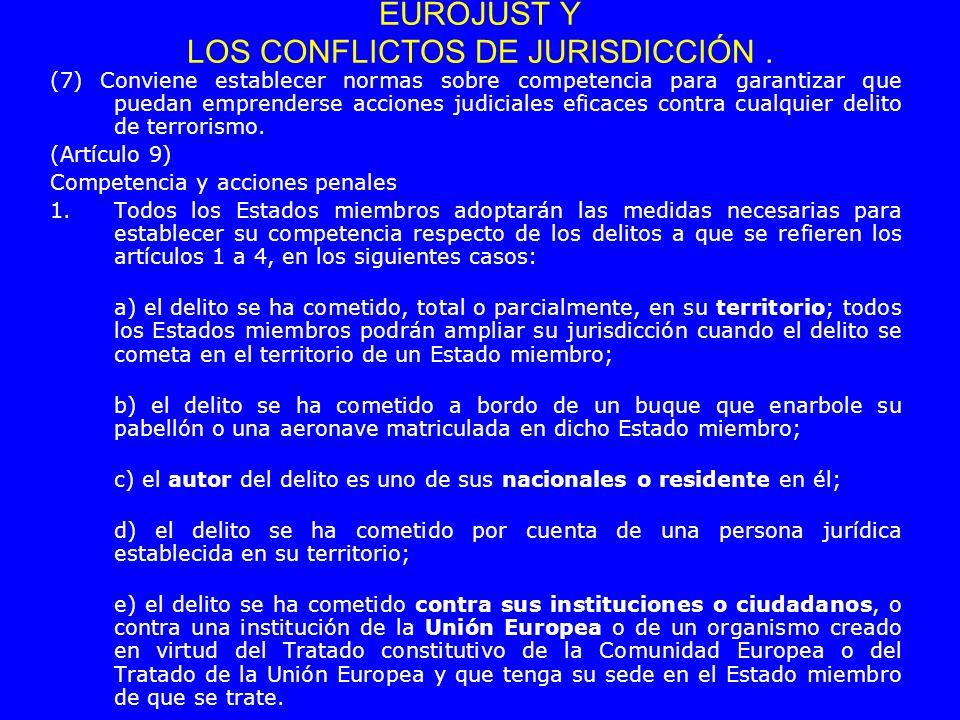 (7) Conviene establecer normas sobre competencia para garantizar que puedan emprenderse acciones judiciales eficaces contra cualquier delito de terror