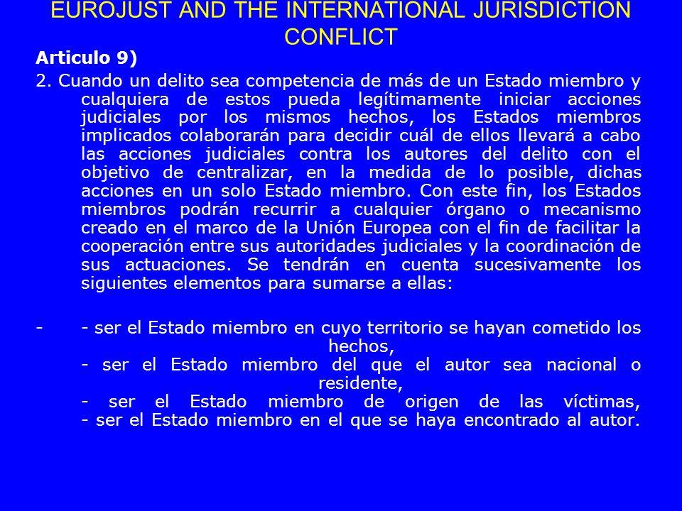 Articulo 9) 2. Cuando un delito sea competencia de más de un Estado miembro y cualquiera de estos pueda legítimamente iniciar acciones judiciales por