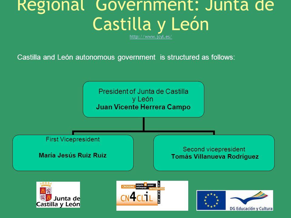 Regional Government: Junta de Castilla y León http://www.jcyl.es/ http://www.jcyl.es/ Castilla and León autonomous government is structured as follows