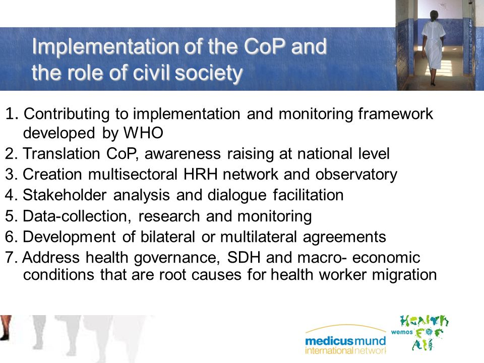 Implementation of the CoP and the role of civil society 1. Contributing to implementation and monitoring framework developed by WHO 2. Translation CoP