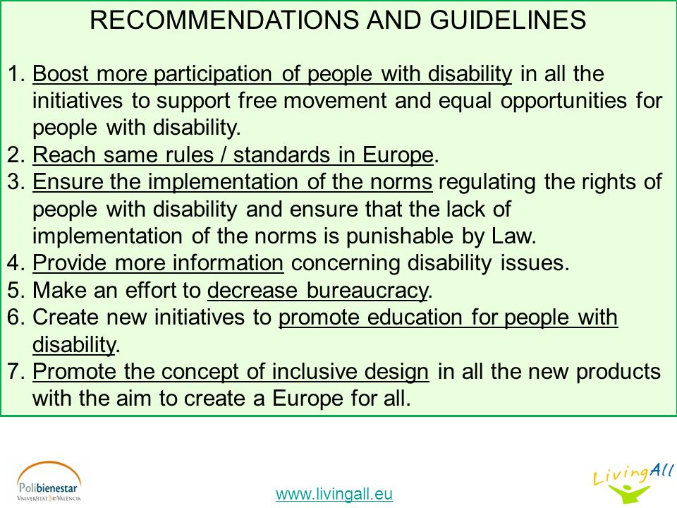RECOMMENDATIONS AND GUIDELINES 1.Boost more participation of people with disability in all the initiatives to support free movement and equal opportunities for people with disability.