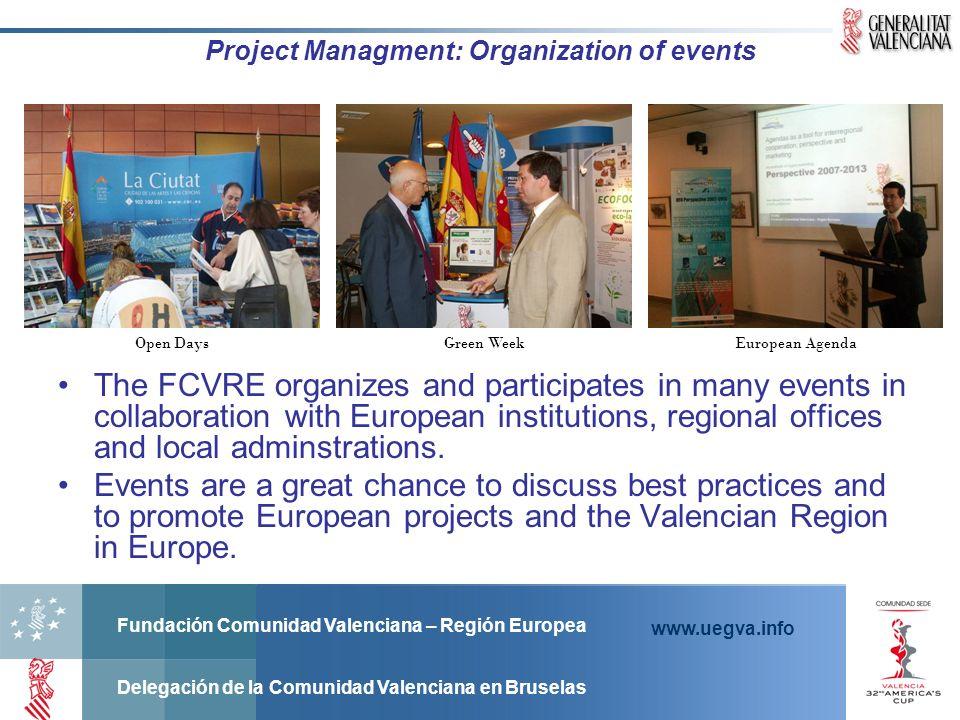 Fundación Comunidad Valenciana – Región Europea Delegación de la Comunidad Valenciana en Bruselas www.uegva.info Project Managment: Organization of ev