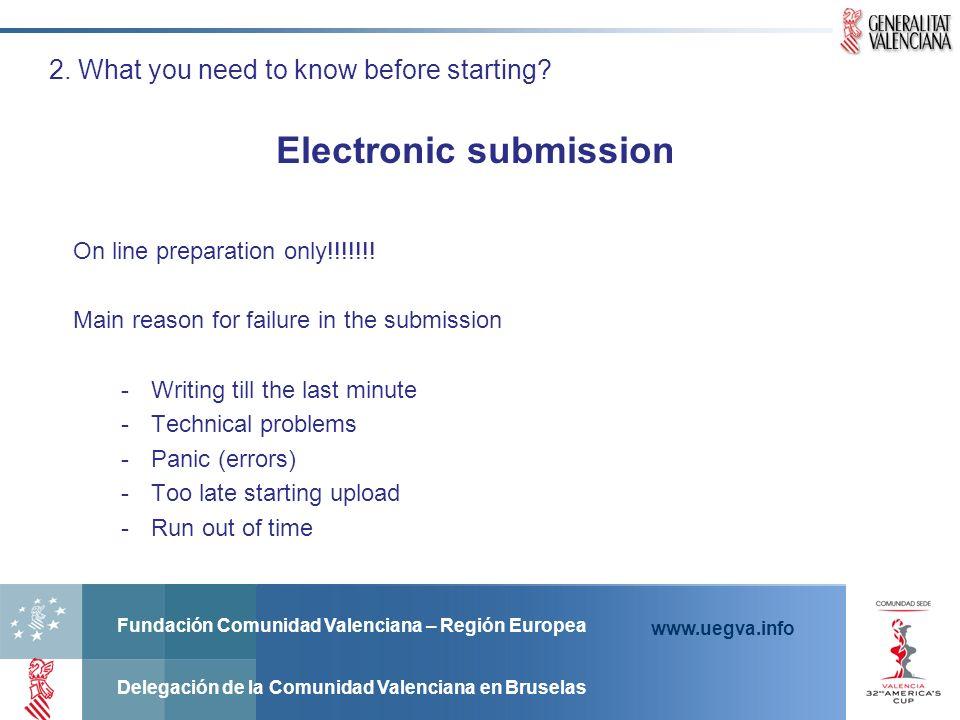 Fundación Comunidad Valenciana – Región Europea Delegación de la Comunidad Valenciana en Bruselas www.uegva.info Electronic submission On line preparation only!!!!!!.