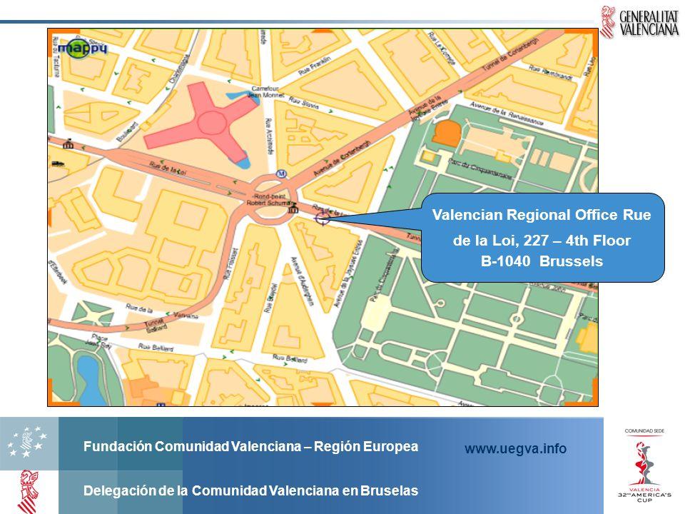 Fundación Comunidad Valenciana – Región Europea Delegación de la Comunidad Valenciana en Bruselas www.uegva.info Valencian Regional Office Rue de la Loi, 227 – 4th Floor B-1040 Brussels