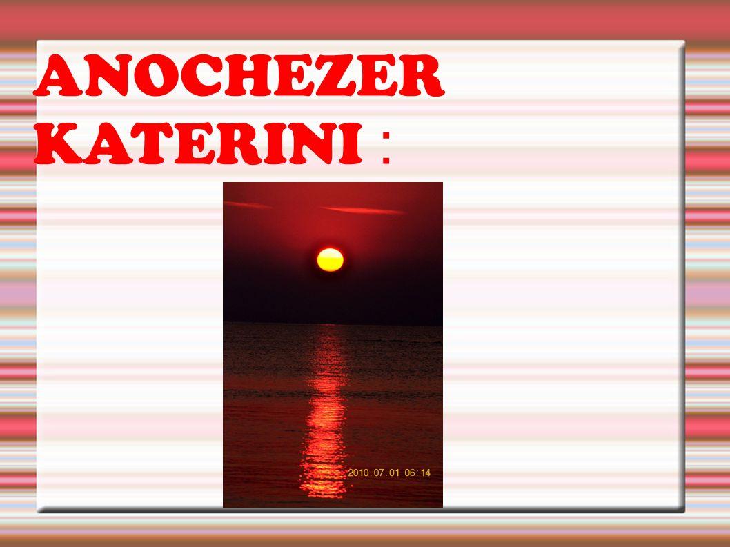 ANOCHEZER KATERINI :