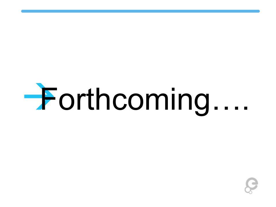 Forthcoming….