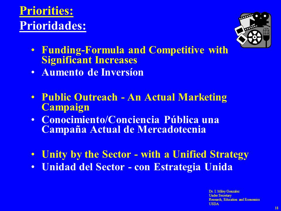 Priorities: Prioridades: Funding-Formula and Competitive with Significant Increases Aumento de Inversíon Public Outreach - An Actual Marketing Campaig