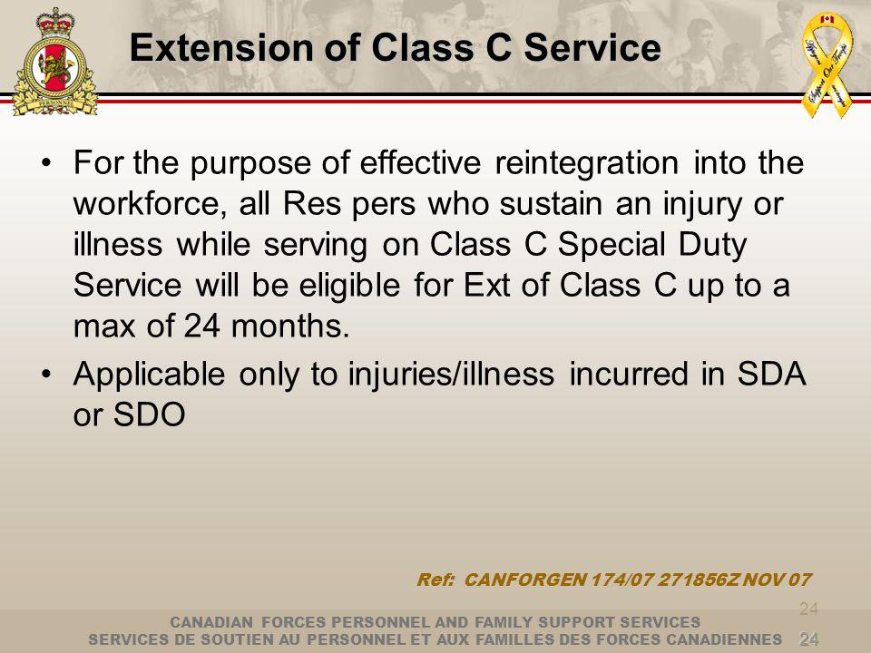 CANADIAN FORCES PERSONNEL AND FAMILY SUPPORT SERVICES SERVICES DE SOUTIEN AU PERSONNEL ET AUX FAMILLES DES FORCES CANADIENNES 24 Extension of Class C