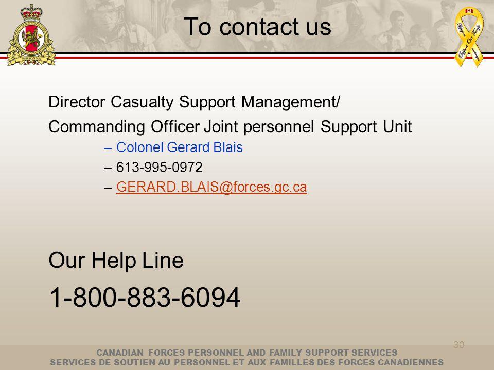 CANADIAN FORCES PERSONNEL AND FAMILY SUPPORT SERVICES SERVICES DE SOUTIEN AU PERSONNEL ET AUX FAMILLES DES FORCES CANADIENNES 30 To contact us Directo