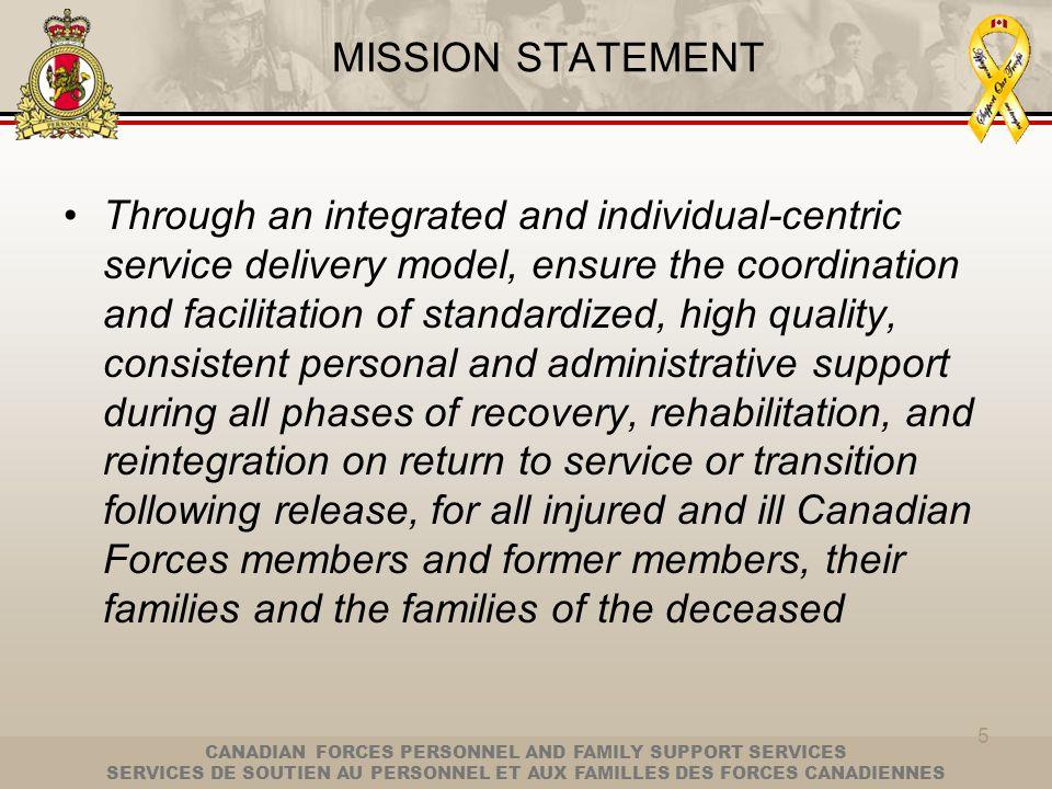 CANADIAN FORCES PERSONNEL AND FAMILY SUPPORT SERVICES SERVICES DE SOUTIEN AU PERSONNEL ET AUX FAMILLES DES FORCES CANADIENNES 5 MISSION STATEMENT Thro
