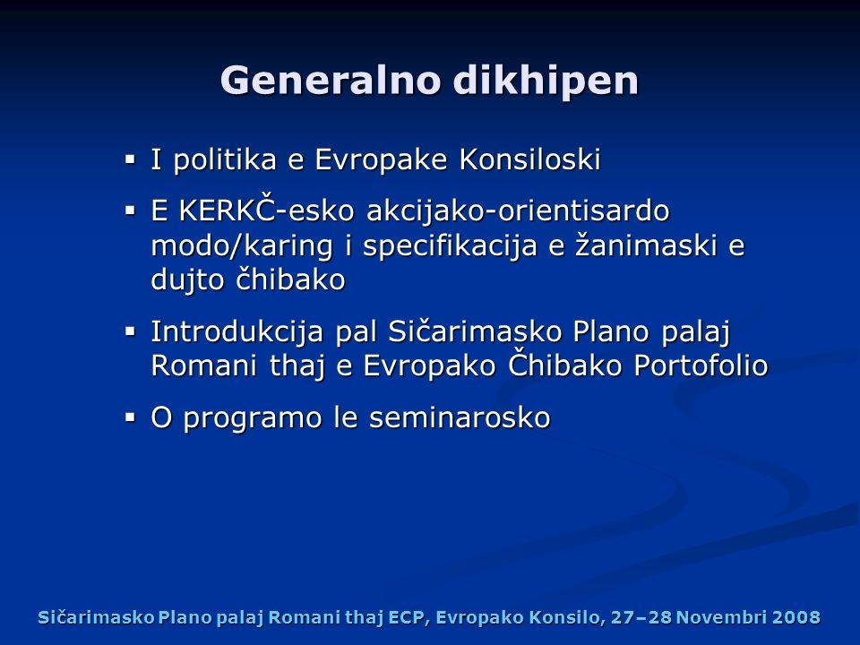 Generalno dikhipen I politika e Evropake Konsiloski I politika e Evropake Konsiloski E KERKČ-esko akcijako-orientisardo modo/karing i specifikacija e