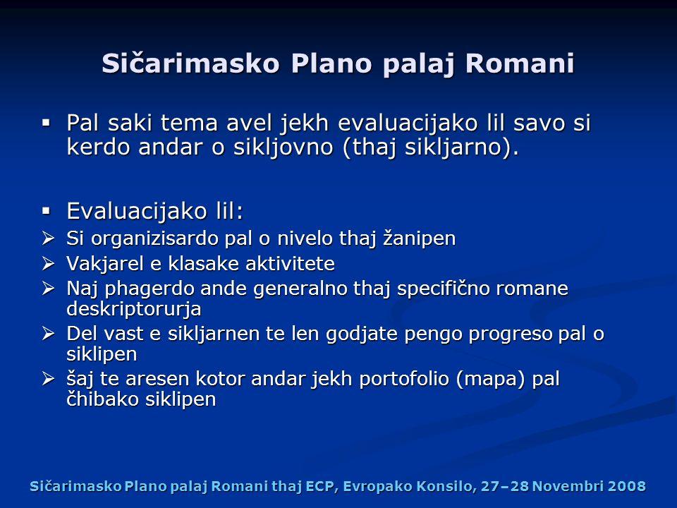 Sičarimasko Plano palaj Romani Pal saki tema avel jekh evaluacijako lil savo si kerdo andar o sikljovno (thaj sikljarno).