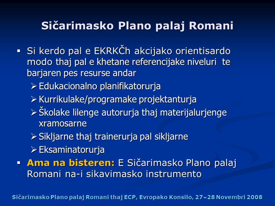 Sičarimasko Plano palaj Romani Si kerdo pal e EKRKČh akcijako orientisardo modo thaj pal e khetane referencijake niveluri te barjaren pes resurse anda