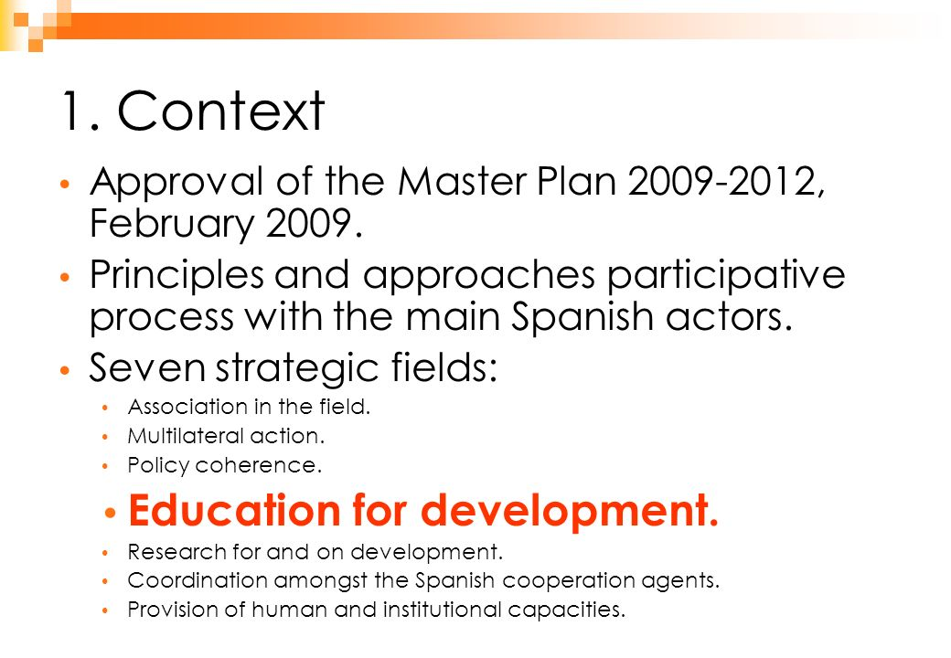 1.Context Approval of the Master Plan 2009-2012, February 2009.